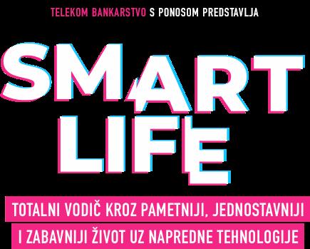 Smart Life - Totalni vodič kroz pametniji, jednostavniji, i zabavniji život uz napredne tehnologije